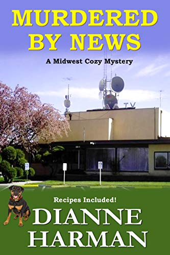 Murdered by News: A Midwest Cozy Mystery by [Harman, Dianne]