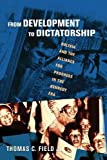 img - for From Development to Dictatorship: Bolivia and the Alliance for Progress in the Kennedy Era (The United States in the World) book / textbook / text book