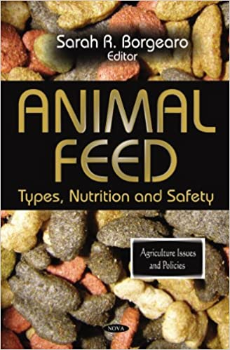 Animal Feed: Types, Nutrition and Safety (Agriculture Issues and