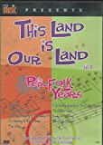 This Land is Our Land: The Pop-Folk Years, Vol. 2