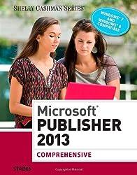 Microsoft Publisher 2013: Comprehensive (Shelly Cashman)