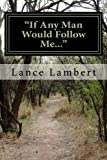 If Any Man Would Follow Me, Lance Lambert, 1475197292