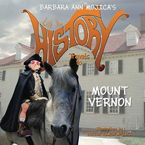 Little Miss HISTORY Travels to MOUNT VERNON (Volume 7)