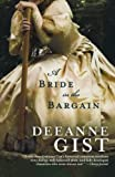 A Bride in the Bargain, Deeanne Gist, 0764204076