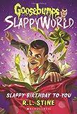 img - for Slappy Birthday to You (Goosebumps SlappyWorld #1) book / textbook / text book