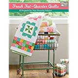 Fresh Fat-Quarter Quilts: 12 Projects for Your Favorite Fabrics (English Edition)