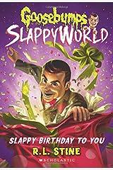 Slappy Birthday to You (Goosebumps SlappyWorld #1) Paperback