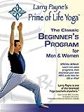 Larry Payne's Prime of Life Yoga: The Classic Beginner's Program for Men & Women