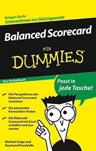 Balanced Scorecard für Dummies Das Pocketbuch Taschenbuch – 2. September 2009 Michael Griga Raymund Krauleidis Wiley-VCH 3527704663