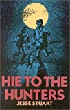Hie to the Hunters, Jesse H. Stuart, 0945084587