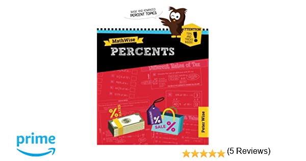 Workbook finding percent worksheets : MathWise Percents: Skill Set Enrichment and Practice: Peter L ...