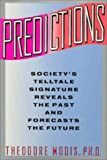 Predictions: Society's Telltale Signature Reveals Past & Forcasts the Future