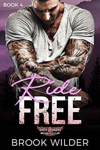 Ride Free (Dirty Cruisers MC Book - Biker Free Dating