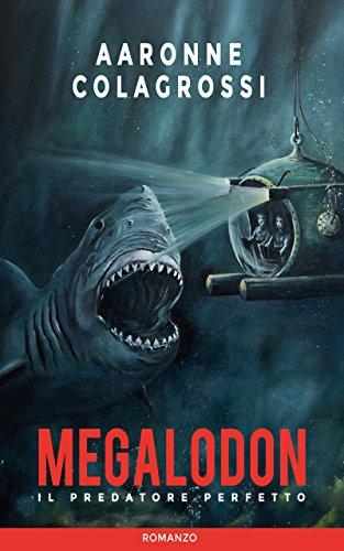 Megalodon il predatore perfetto (Italian Edition)
