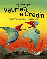 Vaurien et Gredin : Les affreux jumeaux ptérosauriens par Paul Geraghty