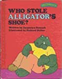 Who Stole Alligator's Shoe?, Jacquelyn Reinach, 0030214319