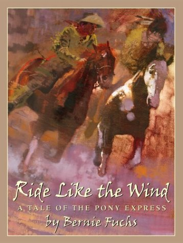 (Ride Like the Wind: A Tale of the Pony Express)