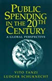 Public Spending in the 20th Century, Vito Tanzi and Ludger Schuknecht, 0521664101