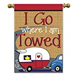Magnolia 01899 Camper I Go Where I Am Towed Burlap Garden Flag, 13″ x 18″ For Sale