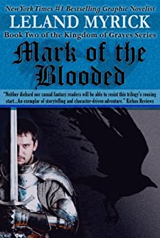 Mark of the Blooded (Kingdom of Graves Book 2) by [Myrick, Leland]