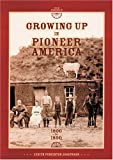Growing up in Pioneer America, 1800 to 1890, Judith Pinkerton Josephson, 0822506599