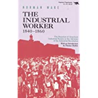 The Industrial Worker, 1840-1860: The Reaction of American Industrial Society to the Advance of the Industrial Revolution