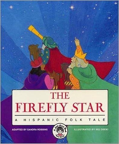The Firefly Star: A Hispanic Folk Tale (See-More Book)