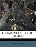 Grammar of Textile Design, Nisbet Harry, 1248329597