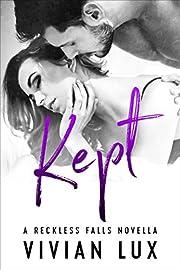 KEPT (Reckless Falls Book 1)