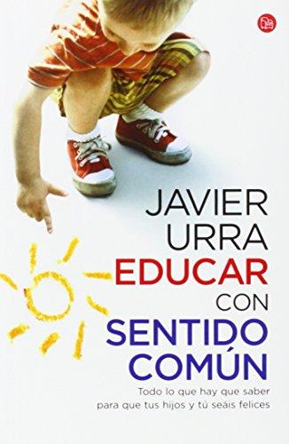 Educar con sentido com?n (Actualidad (Punto de Lectura)) (Spanish Edition) - Javier Urra