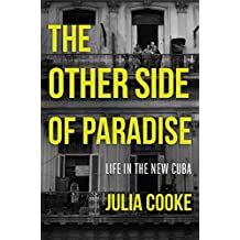 The Other Side of Paradise: Life in the New Cuba