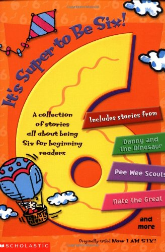 Download Now I am Six! A Collection of Stories All About Being Six for Beginning Readers PDF