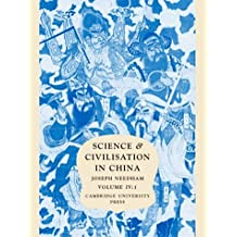 Science and Civilisation in China: Volume 4, Physics and Physical Technology, Part 1, Physics