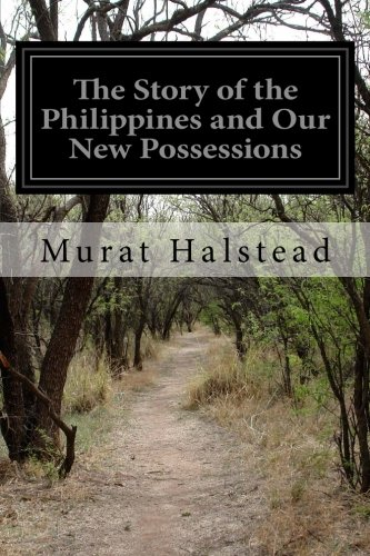 The Story of the Philippines and Our New Possessions: Including the Ladrones, Hawaii, Cuba, and Porto Rico The Eldorado