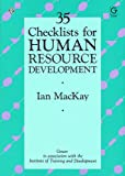 Thirty-Five Checklists for Human Resource Development, Ian MacKay, 0566028239