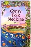 Gypsy Folk Medicine, Wanja Von Hausen, 0806984325