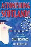 Astonishing Scotland!, Jim Hewitson, 1902927672