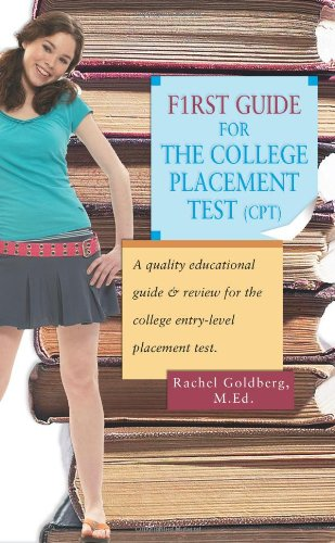 F1rst Guide for the College Placement Test (CPT): A quality educational guide & review for the college entry-level placement test.