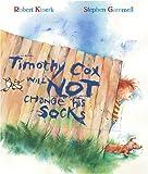 Timothy Cox Will Not Change His Socks, Robert Kinerk, 0689871813