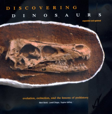 Discovering Dinosaurs: Evolution, Extinction, and the Lessons of Prehistory, Expanded and Updated