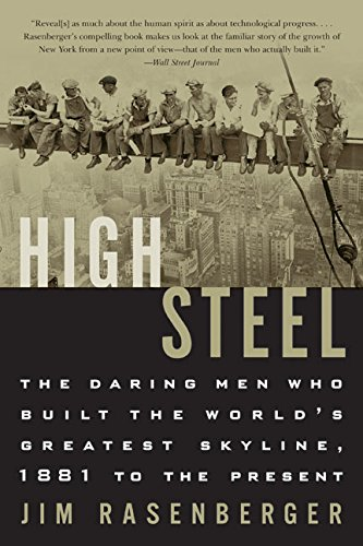 High Steel: The Daring Men Who Built the World's Greatest Skyline, 1881 to the Present pdf