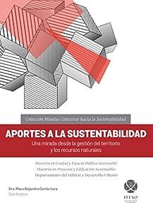 Aportes a la sustentabilidad. Una mirada desde la gestión del territorio y los recursos naturales
