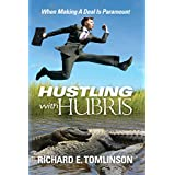 Hustling With Hubris: When Making A Deal Is Paramount