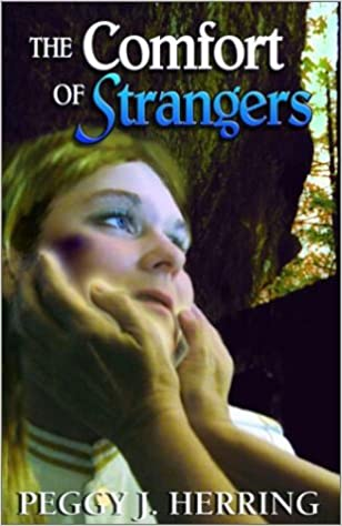 The Comfort Of Strangers Peggy J Herring 9781931513098 Amazon