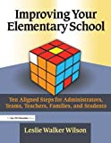 img - for Improving Your Elementary School: Ten Aligned Steps for Administrators, Teams, Teachers, Families, and Students by Leslie Walker Wilson (2006-12-01) book / textbook / text book