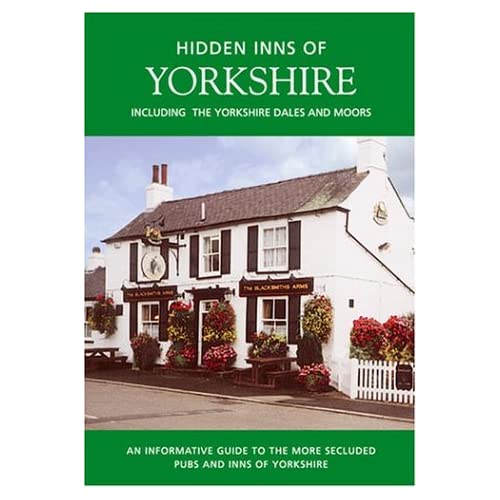 HIDDEN INNS OF YORKSHIRE: Including the Yorkshire Dales and Moors (The Hidden Inns) Barbara Vesey