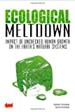 Ecological Meltdown : Impact of Unchecked Human Growth on the Earth's Natural Systems, Srivastav, Asheem and Srivastav, Suvira, 8179932788