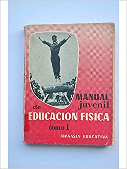 ... juvenil de Educación Física. Tomo I. Gimnasia educativa: Amazon.es: Juan Andrés TOLEDO, Dibujos de Manuel Corrochano Gálvez y Celedonio Perellón: Libros