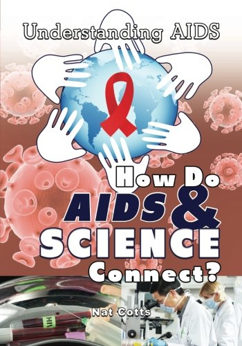 How Do AIDS & Science Connect? (Understanding AIDS) (Volume 5) ebook