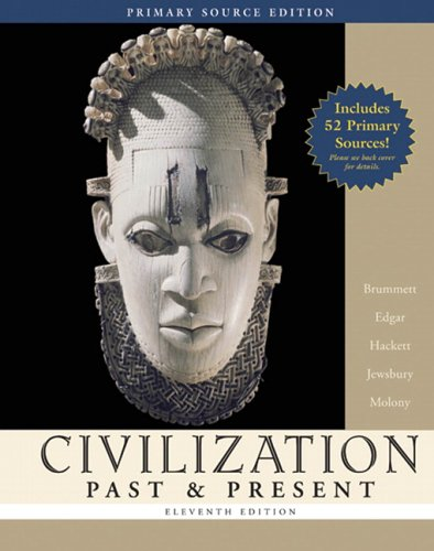 Civilization Past & Present, Single Volume Edition, Primary Source Edition (Book Alone) (11th Edition) (MyHistoryLab